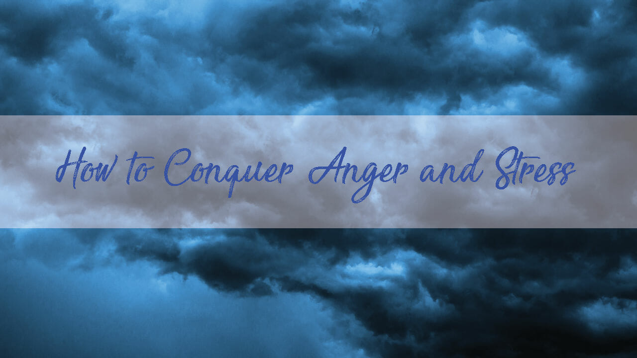How to conquer anger and stress meditation