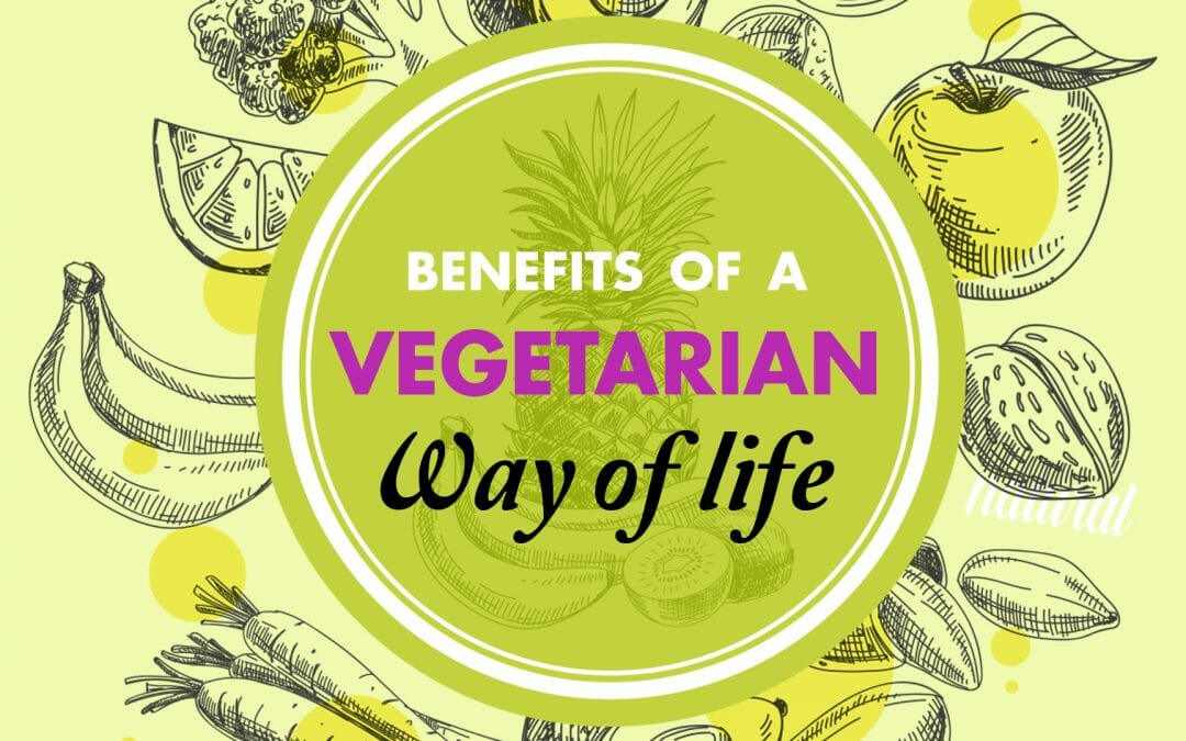 Benefits of Vegetarian Way of Life