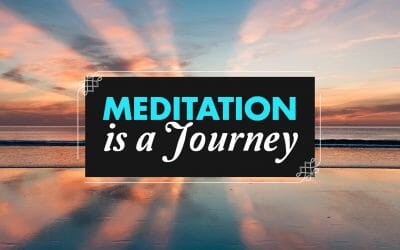Meditation Is a Journey