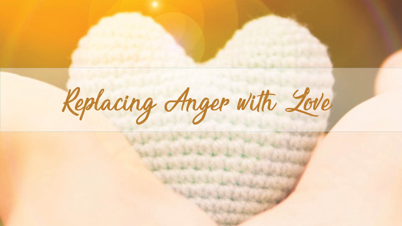 Replacing Anger with Love meditation