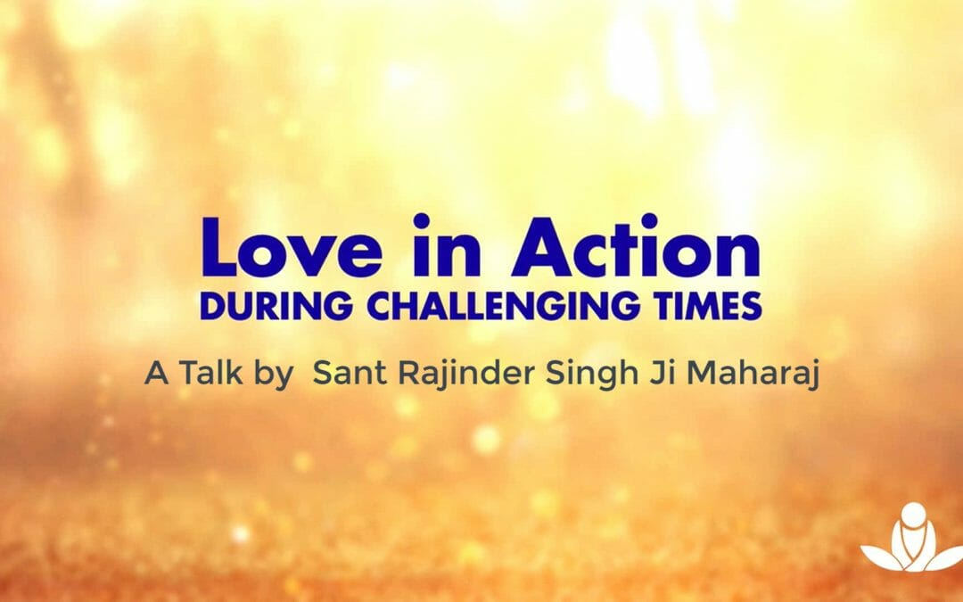 Love in Action During Challenging Times