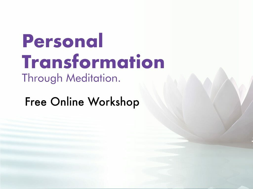 Personal Transformation through Meditation - free online workshop